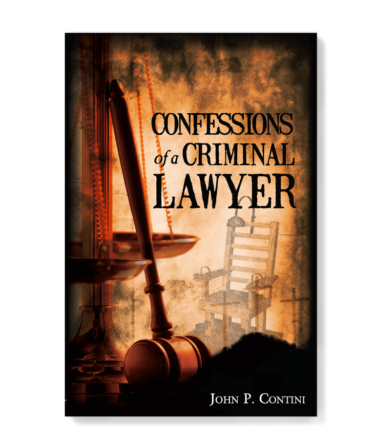 Confessions of a Criminal Lawyer Book by John P Contini